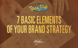 The 7 Basic Elements of Your Brand Strategy