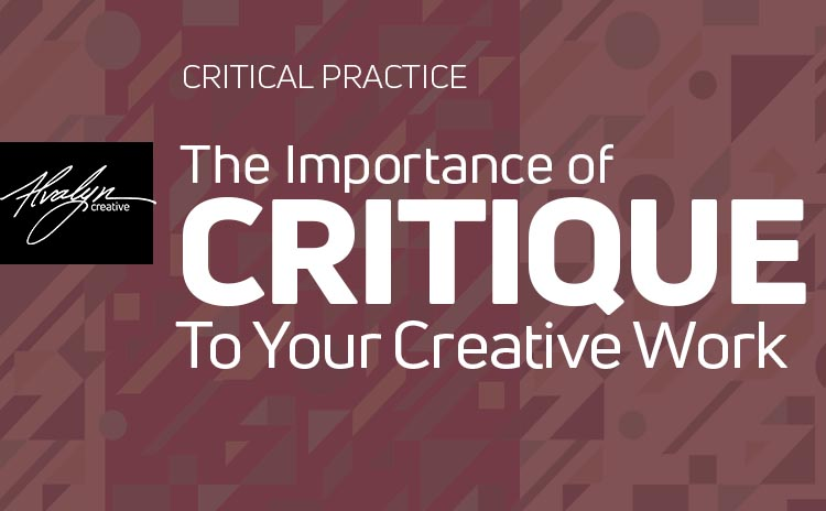 The Importance of Critique To Your Creative Work