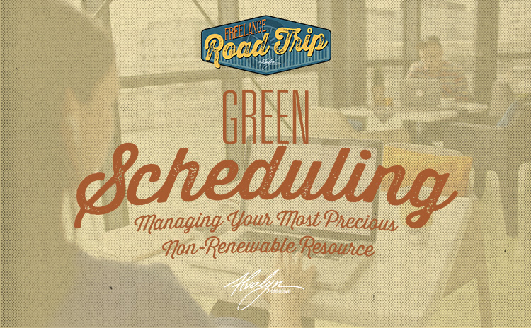 Green Scheduling: 6 Tips for Sustaining Your Creative Time