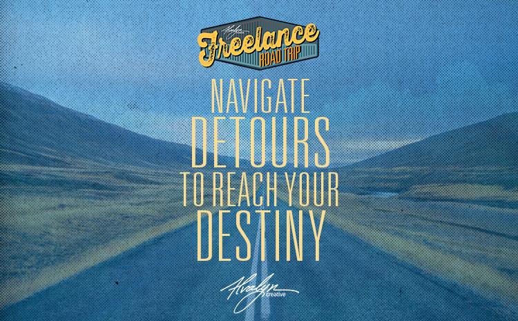Navigate Detours to Reach Your Destiny by Alvalyn Lundgren