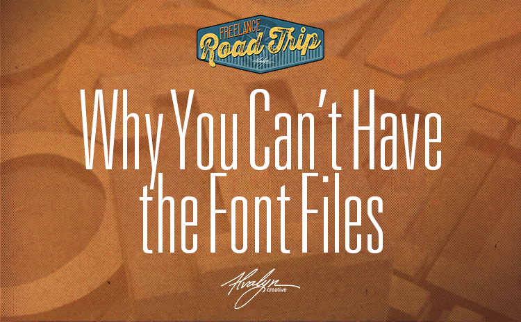 Why You Can't Have My Font Files