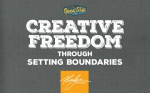 since creative freedom through setting boundaries