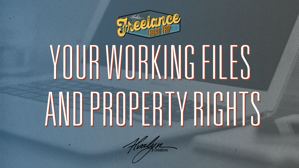 Your Working FIles and Property Rights