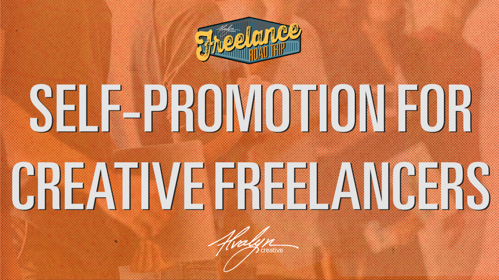 Self-Promotion-Tips-For-Creative-Freelancers-by-Alvalyn-Lundgren