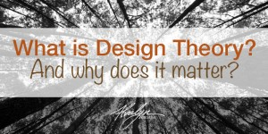 What is Design Theory?