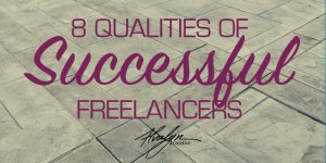 8 Qualities of Successful Freelancers