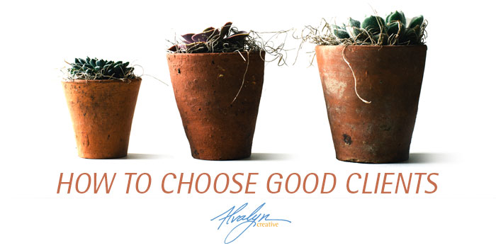 How To Choose Good Clients