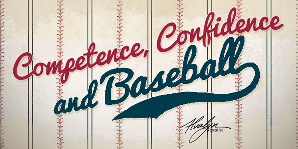Competence, Confidence and Baseball by Alvalyn Lundgren