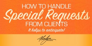 How To Handle Special Requests From Clients