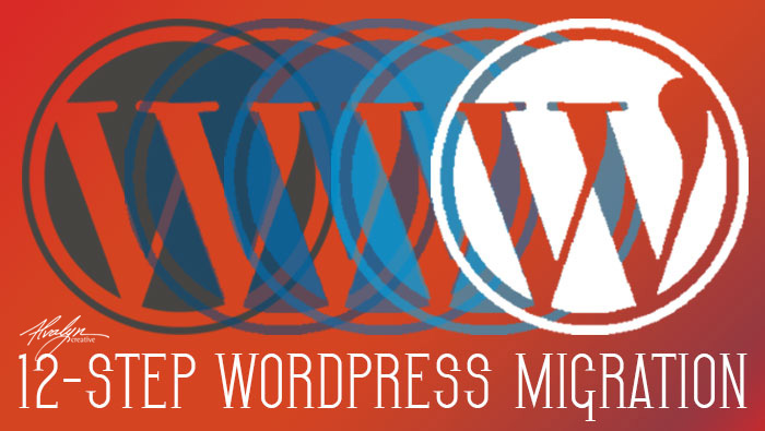 12 Steps to Migrate a WordPress Site