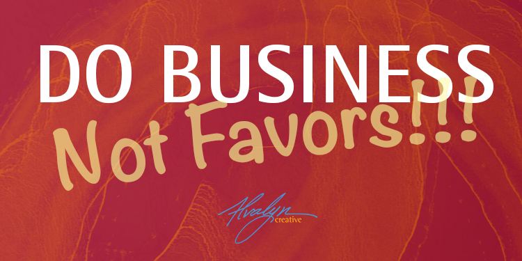 Creative Freelancer Q&A: Do Business, Not Favors!!!