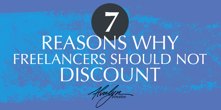 7 Reasons Why Freelancers Should Not Discount