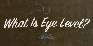 What Is Eye Level?