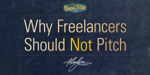 Why Freelancers Should Not Pitch