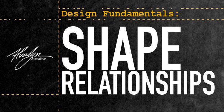 Design Fundamentals: Understanding Shape Relationships