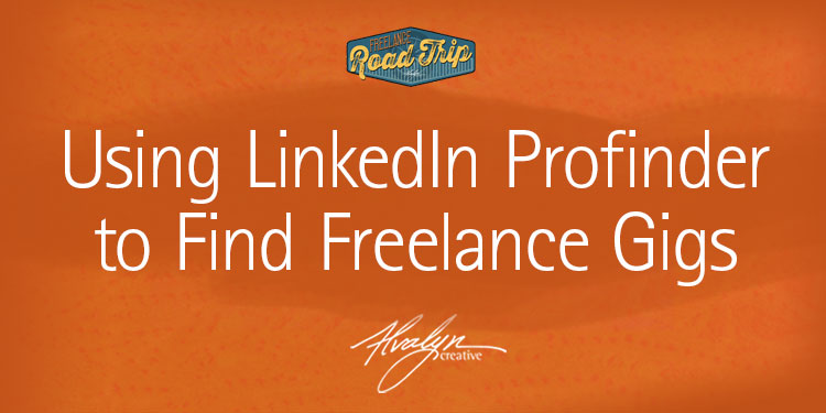 Using LinkedIn Profinder To Find Freelance Gigs