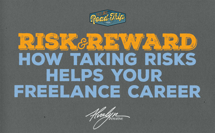 Risk and Reward - how taking risks helps your freelance career