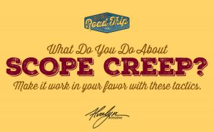 What do you do about scope creep?
