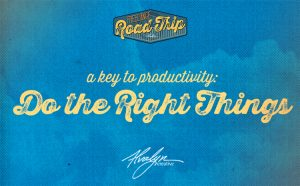 Read more about the article A Key to Productivity: Do the Right Things