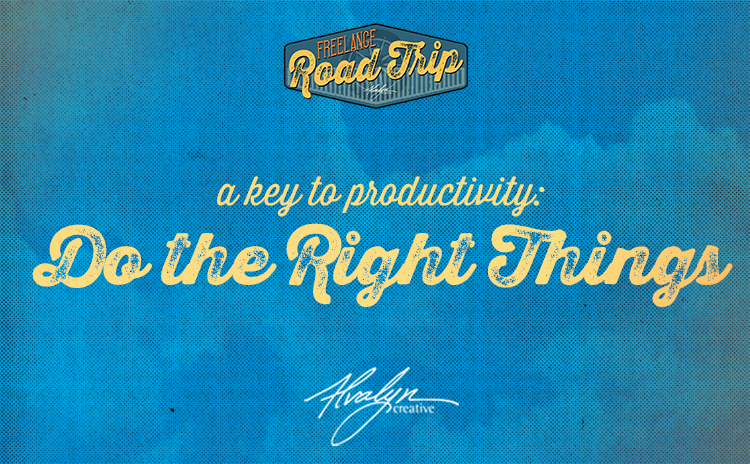 A Key to Productivity: Do the Right Things