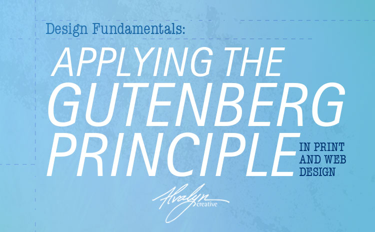 Applying the Gutenberg Principle in Print and Web Design