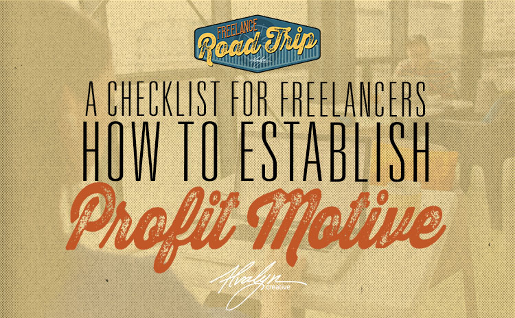 Profit Motive and the Freelancer: You May Be Running A Business If…