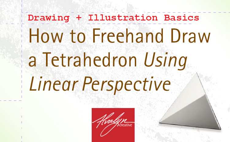 How to Freehand Draw a Tetrahedron Using Linear Perspective