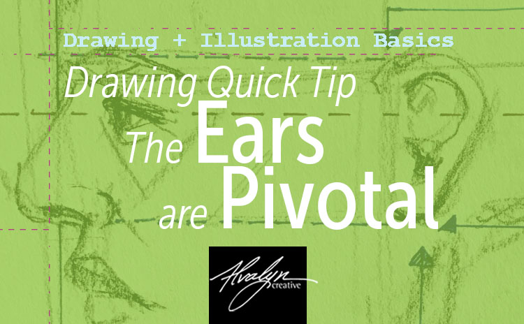 You are currently viewing Drawing Tip: The Ears Are Pivotal
