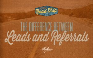 The Difference Between LEads and Referrals by Alvalyn Lundgren