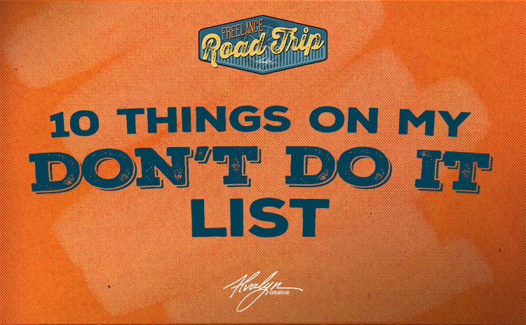 10 Items On My Don't-Do List