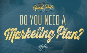Do You Need A Marketing Plan?