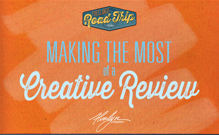 Making the most of a Creative Review by Alvalyn Lundgren