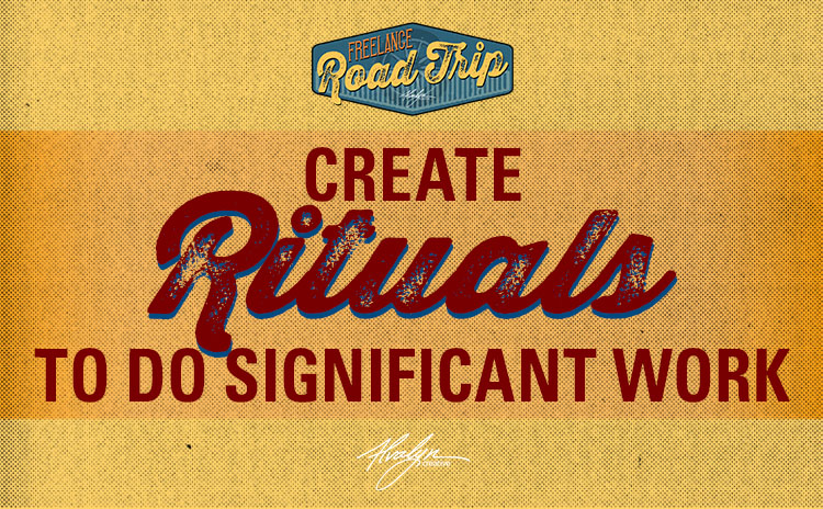 Creating Rituals To Do Significant Work