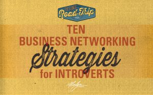 10 Proven Networking Strategies for Introverts (and Everyone Else)