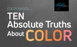 Color Basics: 10 Absolute Truths About Color