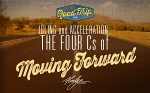 Idling and Acceleration: The Four Cs of Moving Forward