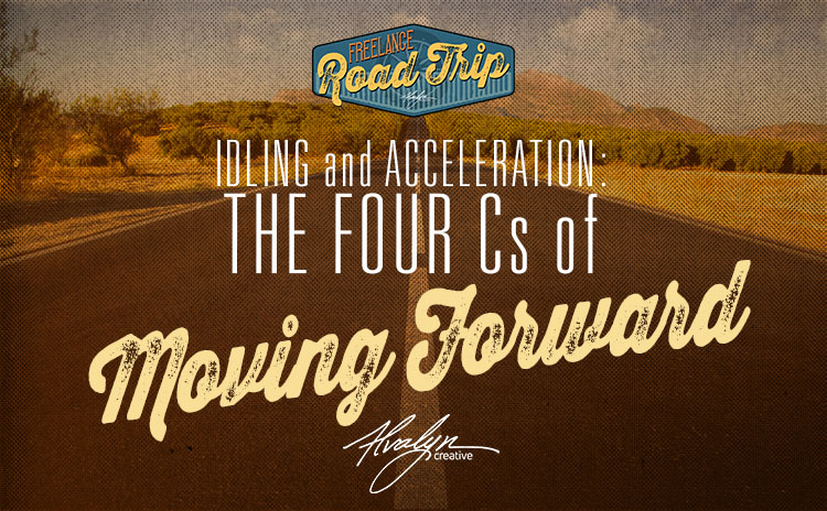 Idling and acceleration: the 4 Cs of moving forward by Alvalyn Lundgren