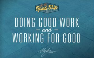 Doing Good Work and Working for Good