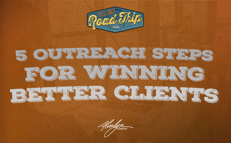5 outreach steps for winning better clients
