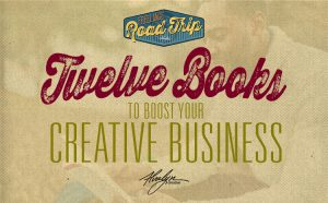 Twelve Books To Boost Your Creative Business