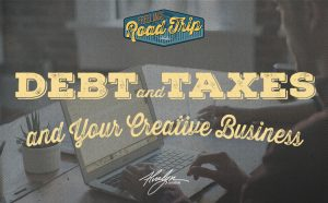 Debt, Taxes, and Your Creative Business by Alvalyn Lundgren