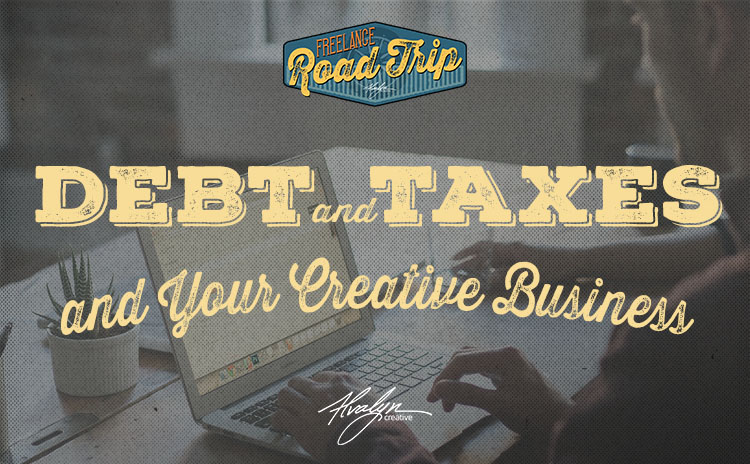 Debt, Taxes and Your Freelance Business: 2017 Tax Reform Bill