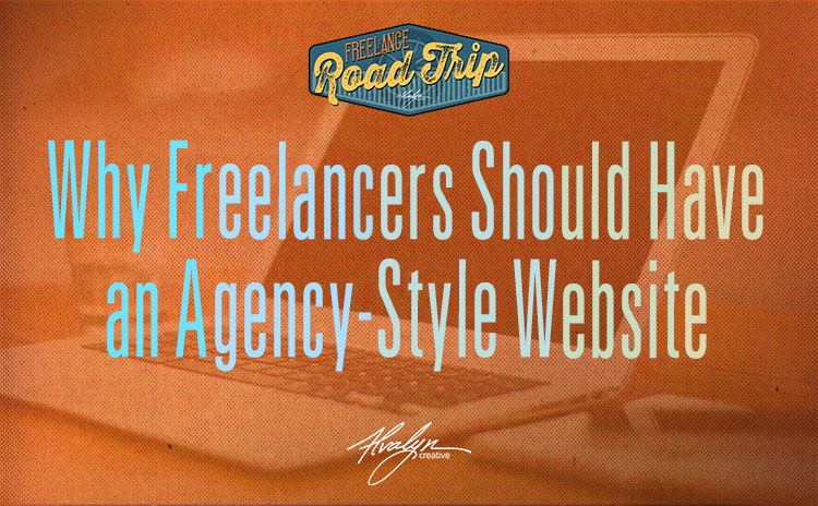 Why Freelancers sould have an agency-styled website by Alvalyn Lundgren