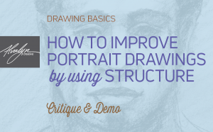 How to improve portrait drawing with structure