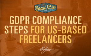 GDPR Compliance steps for US-based freelancers