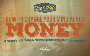 How To Change Your Mind About Money: 5 Simple Ways To Deal With Fluctuating Freelance Income