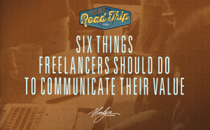 6 things freelancers should do to communicate value by Alvalyn Lundgren