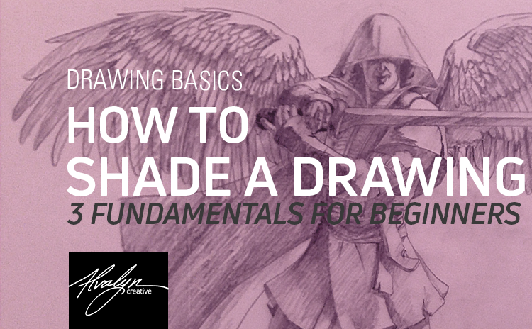 How To Shade a Drawing: 3 Fundamentals for Beginners