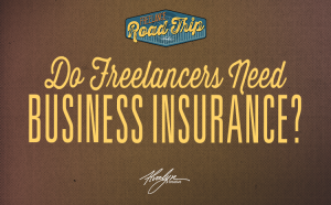 Do Freelancers Need Business Insurance?