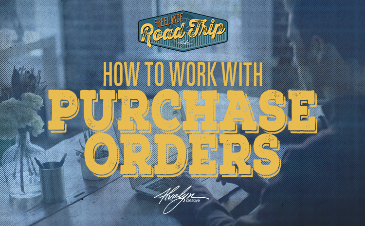 How To Work With Purchase Orders by Alvalyn Lundgren